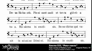 Sanctus XII from Missa XII Pater cuncta , Gregorian Chant