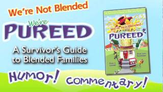 We're Not Blended, We're Pureed A Survivors Guide
