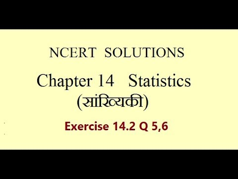 NCERT class 10 Maths|Chapter 14 Ex 14.2 Q 5-6 Statistics in Hindi |सांख्यिकी |(2018)