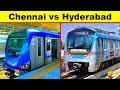 Chennai Metro vs Hyderabad Metro Complete Comparison