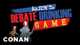 Andy's Debate Drinking Game  - CONAN on TBS