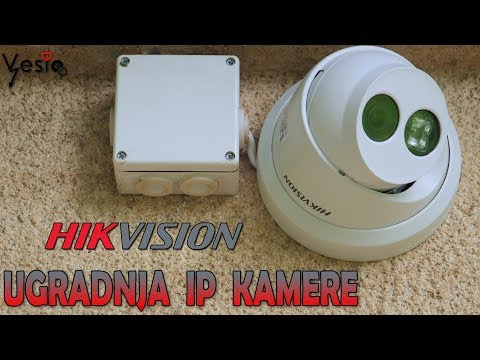 Kako ugraditi HikVision 4K IP kameru DS-2CD2385FWD-I