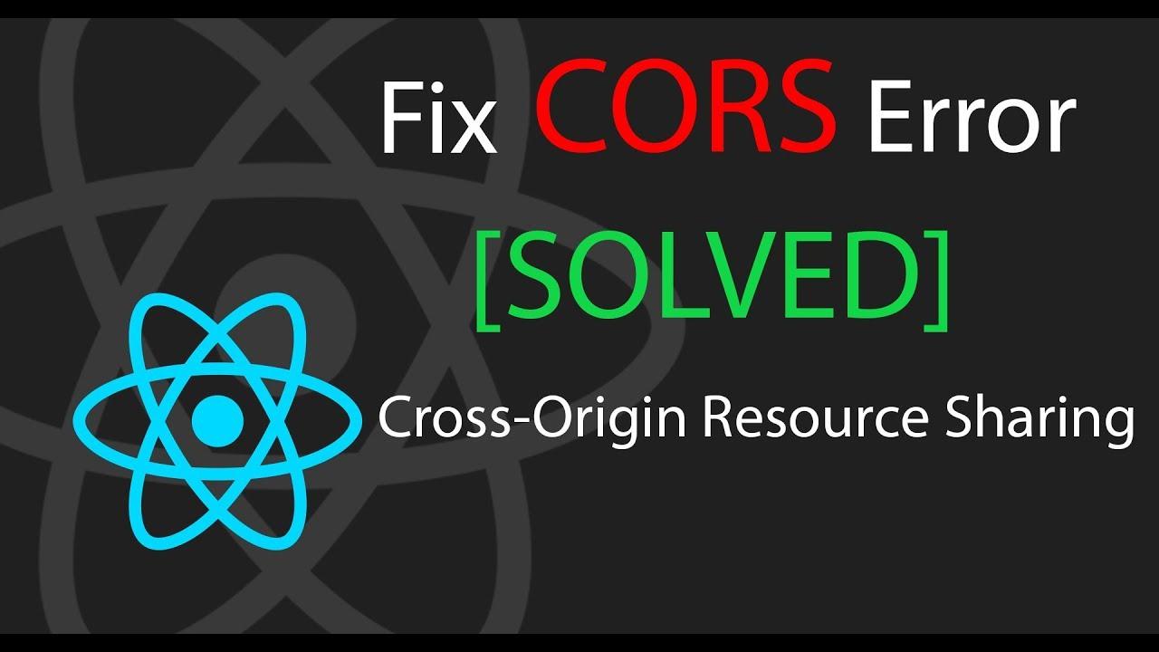 Download Fix CORS Error [SOLVED] | React Tutorial