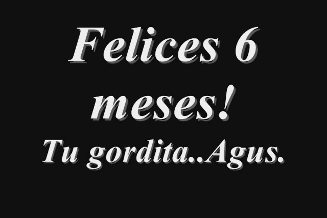 28 Meses Mi Amor: Felices 6 Meses Mi Amor, 29/3/11. Te Amo.