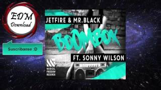 Download JETFIRE & Mr.Black ft. Sonny Wilson - Boombox (Exclusive) MP3 song and Music Video