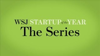 WSJ Startup of the Year:  The Series