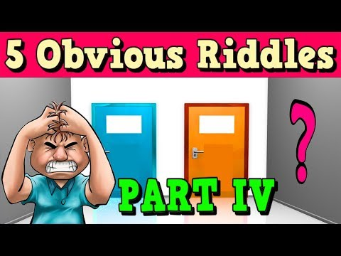 5 OBVIOUS RIDDLES THAT WILL MAKE YOU FEEL STUPID   PART 4   CAN YOU ANSWER THESE QUESTIONS?