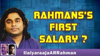 A R Rahman talks about his first Salary