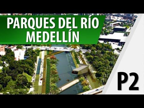 Alcances del Proyecto Parques del Río Medellín  Parte 2