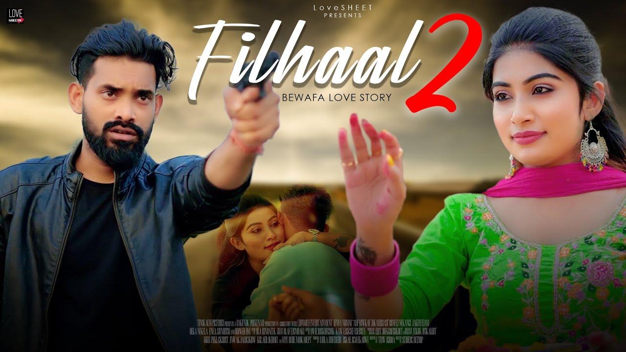 Filhaal2 Mohabbat | Akshay Kumar Ft Nupur Sanon |  | BPraak | Jaani | Bewafa Love Story | LoveSHEET