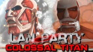 Attack on Titan - Colossal Titan - LAN Party
