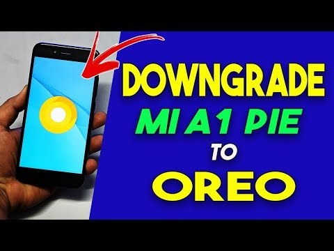 Downgrade Mi A1 Android PIE to OREO   100% Working Method
