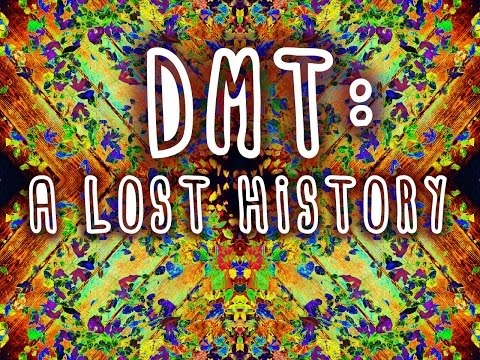 DMT: A Lost History FULL DOCUMENTARY