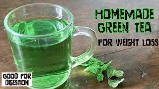 HomeMade Green Tea for weight loss | how to lose weight with Green Tea | Healthy weight loss