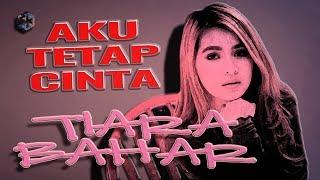 TIARA BAHAR - DANGDUT INDONESIA - AKU TETAP CINTA  ( Repvblik Band )
