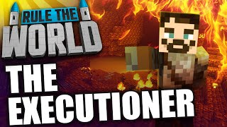 Minecraft Rule The World #38 - The Executioner