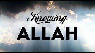 Knowing Allah   معرفة الله
