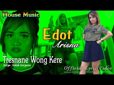 Tresnane Wong Kere (House Music) - Edot Arisna  |  Lyric   #music Mp3