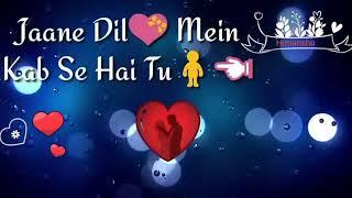 Jaane Dil Me Kab Se Hai Tu | WhatsApp Status