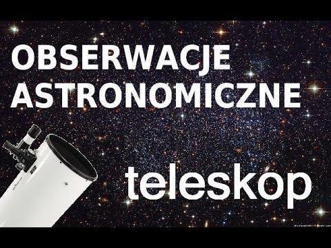 Obserwacje astronomiczne teleskop odc youtube