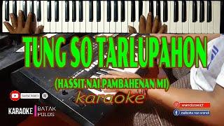 Karaoke TUNG SO TARLUPAHON (Hassit Nai Pambahenan Mi) The Boys||Live Keyboard