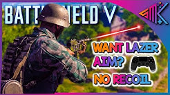 Battlefield V | Want Lazer Aim? | No Recoil | BFV Settings