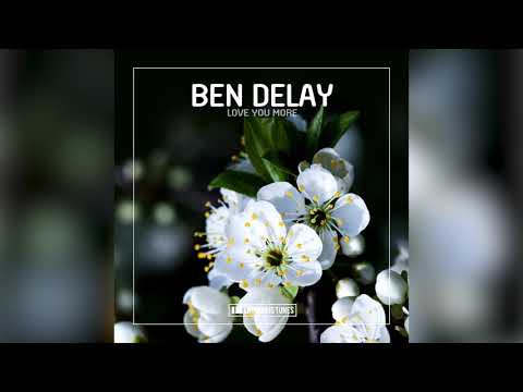 Ben Delay - Love You More (Superdope Remix)