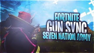 [Fortnite] Gun Sync 🔊 Seven Nation Army (Glitch Mob Remix)