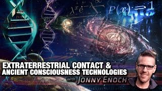 ET Contact & Ancient Consciousness Technologies with Jonny Enoch