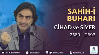 Sahih'i Buhari Hadis Dersleri - Cihad ve Siyer Kitabı - 2689 ... 2693 - 10.11.2019