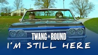 Twang and Round - I'm Still Here