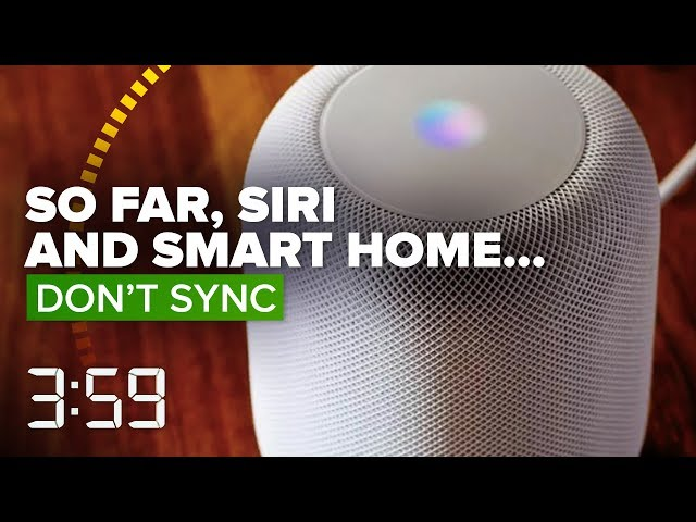 So far, Siri and smart home don't sync (The 3:59, Ep. 483)