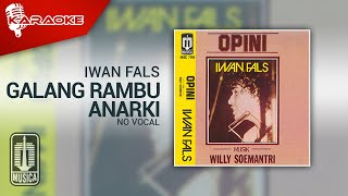 Iwan Fals  - Galang Rambu Anarki (Karaoke Video)   No Vocal