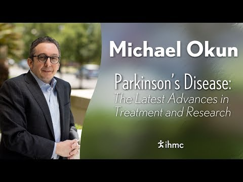 Michael Okun - Parkinson's Disease: The Latest Advances in Treatment and Research