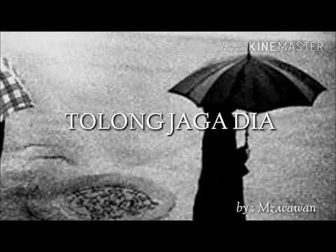 TOLONG JAGA DIA ~ lagu kenangan bikin merinding sob