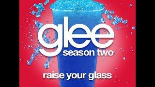 Glee - Raise Your Glass [LYRICS]