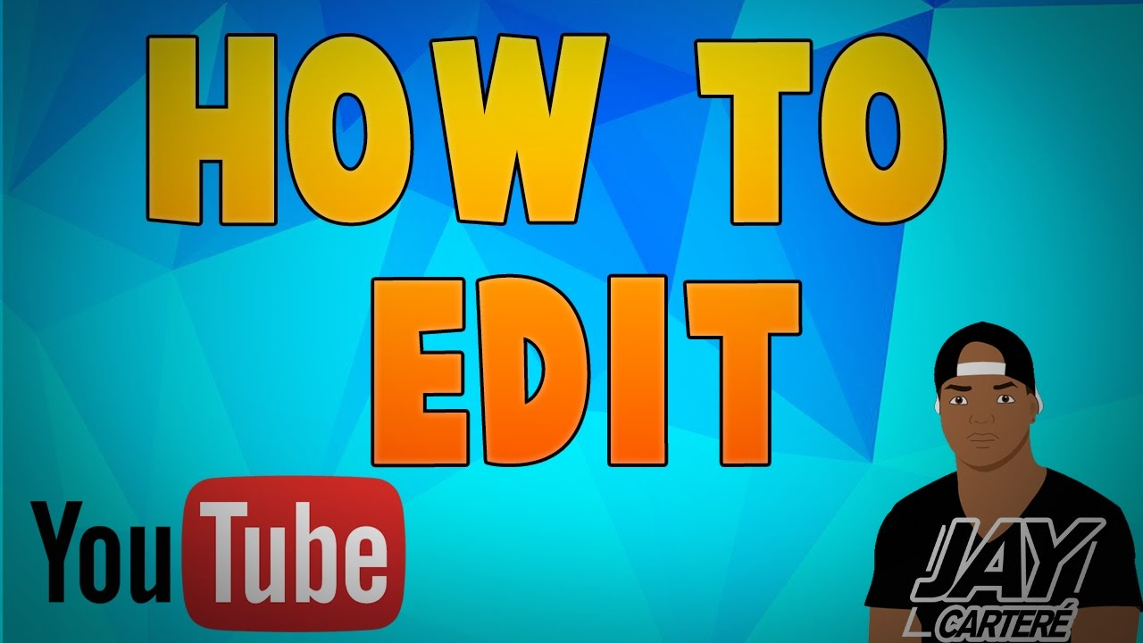 Tips  How To Edit A Video (how I Edit My Videos)