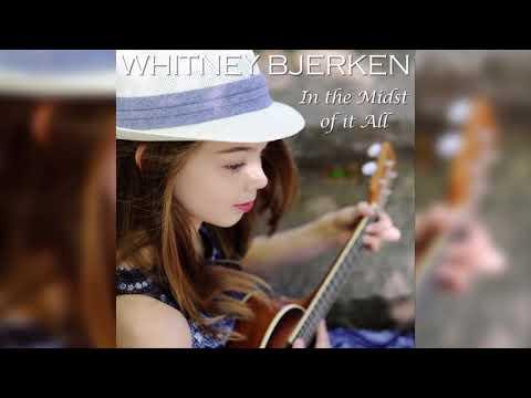 In the Midst of it All - Whitney Bjerken