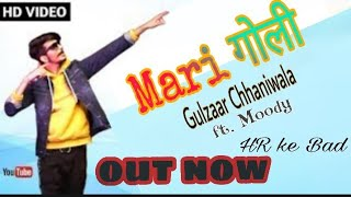 Mari Goli: official Song_ Gulzaar Chhaniwala ft. Moody || Larges Hadyanvi Song 2019
