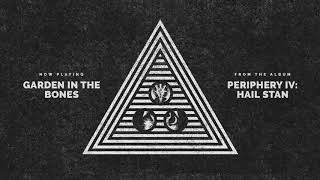 Periphery - Garden In The Bones (Audio)