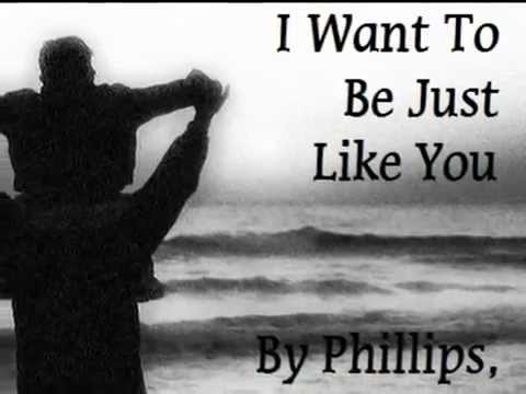 I Want To Be Just Like You - Phillips,...