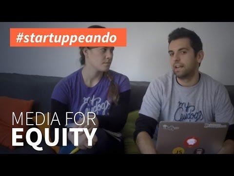 #startuppeando 04 - ¿Qué es el Media for Equity?