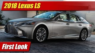 2018 Lexus LS: First Look