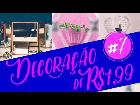 Decoração com objetos de R$1,99 - #7 - DIY - Decore gastando pouco