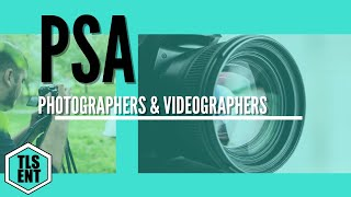 PSA to Photographers & Videographers: Stop doing this!