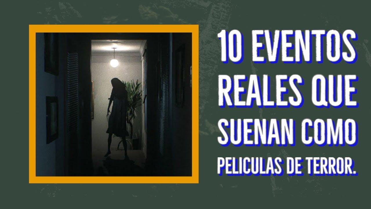 Download 10 EVENTOS REALES QUE SUENAN COMO PELICULAS DE TERROR.