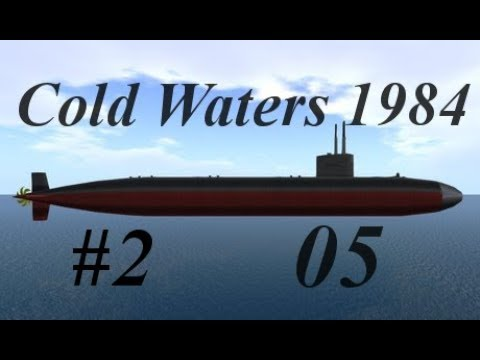 Cold Waters 1984 Second Patrol Episode 05 - Chicken Tenders