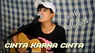 Download lagu CINTA KARENA CINTA-JUDIKA(CAVER BY MUKTI)