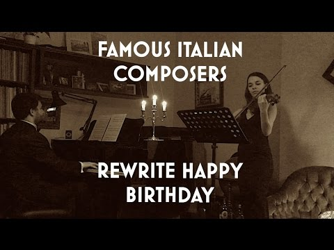 Famous Italian Composers Rewrite Happy Birthday