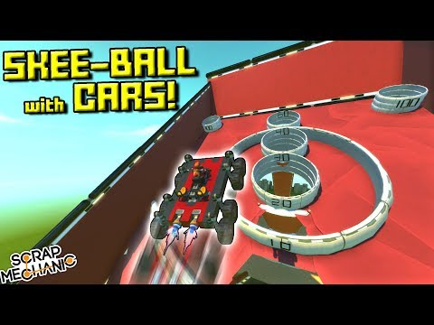 SKEE BALL! But the BALLS are CARS! - Scrap Mechanic Tile Builder Gameplay Update